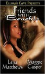Friends With Benefits - Lena Matthews, Maggie Casper