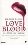 Love Blood. Il potere del vampiro - Jennifer Rardin, T. Felici