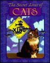 Secret Lives of Cats - Val Lakey Lindahn, Ron Lindahn