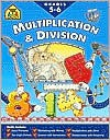 Advanced Multiplication and Division 5-6 - School Zone Publishing Company, Joan Hoffman, Chris Cook, Robin Koontz, Louanne Winkler, Michal Koontz