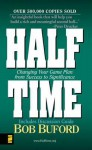 Half Time: Changing Your Game Plan from Success to Significance (includes Discussion Guide) - Bob Buford