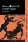 Sport and Society in Ancient Greece - Mark Golden
