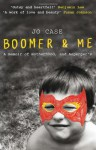 Boomer and Me: A Memoir of Motherhood, and Asperger's - Jo Case