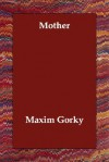 Mother - Maxim Gorky