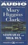 Stowaway and Milk Run: Two Unabridged Stories From Mary Higgins Clark - Jan Maxwell, Mary Higgins Clark