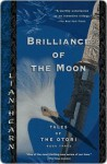 Brilliance of the Moon: Book Three of the Epic Tales of the Otori - Lian Hearn