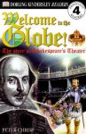 Welcome to the Globe: The Story of Shakespeare's Theater - Peter Chrisp