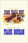 Stage Trails West: A Western Quartet - Frank Bonham