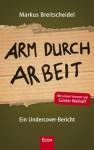 Arm Durch Arbeit: Ein Undercover Bericht - Markus Breitscheidel