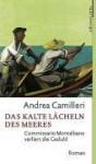 Das kalte Lächeln des Meeres - Andrea Camilleri, Christiane von Bechtolsheim
