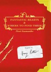 Fantastic Beasts and Where to Find Them - J K Rowling, Newt Scamander, Olivia Lomenech Gill