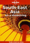 Lonely Planet: Southeast Asia on a Shoestring - Lonely Planet, Joe Cummings, Peter Turner
