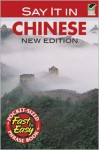 Say It in Chinese: NEW EDITION (Dover Language Guides Say It Series) - Eveline Chao