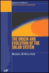 The Origin and Evolution of the Solar System (Pbk) - Michael Mark Woolfson