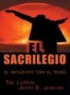 El Sacrilege = Desecration - Tim LaHaye, Jerry B. Jenkins