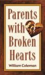 Parents with Broken Hearts - William L. Coleman