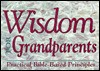 Wisdom For Grandparents: Practical Bible Based Principles - Gary Wilde