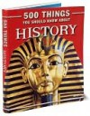 500 Things You Should Know About History - Miles Kelly