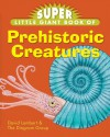 Super Little Giant Book of Prehistoric Creatures - David Lambert, The Diagram Group