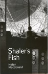 Shaler's Fish - Helen Macdonald