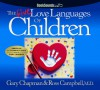 The Five Love Languages of Children CD - Gary Chapman, Ross Campbell
