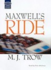 Maxwell's Ride - M.J. Trow, Peter Wickham