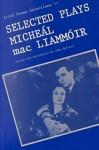Selected Plays Of Micheál Mac Liammóir - Micheál mac Liammóir, John Barrett