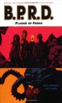 B.P.R.D., Vol. 3: Plague of Frogs - Mike Mignola, Guy Davis