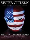 Sister Citizen: Shame, Stereotypes, and Black Women in America - Melissa V. Harris-Perry, Lisa Renee Pitts
