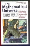 The Mathematical Universe: An Alphabetical Journey Through the Great Proofs, Problems, and Personalities - William Dunham