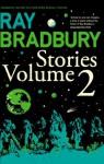 Ray Bradbury Stories Volume 2: v. 2 - Ray Bradbury