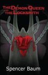 The Demon Queen And The Locksmith - Spencer Baum
