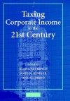 Taxing Corporate Income in the 21st Century - Alan J. Auerbach