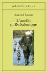 L'anello di Re Salomone (Gli Adelphi) (Italian Edition) - Konrad Lorenz, L. Schwarz