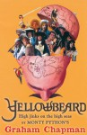 Yellowbeard: High Jinks on the High Seas! - Graham Chapman