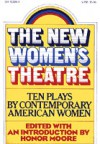 The New Women's Theatre: Ten Plays by Contemporary American Women - Honor Moore