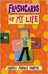 Flashcards of My Life - Charise Mericle Harper
