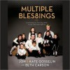 Multiple Blessings: Surviving to Thriving with Twins and Sextuplets - Jon Gosselin, Kate Gosselin, Beth Carson