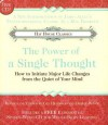 The Power of A Single Thought: How to Initiate Major Life Changes from the Quiet of Your Mind - Gay Hendricks, Debbie Devoe