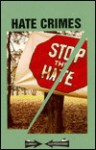 Hate Crimes: Current Controversies - Paul A. Winters