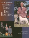 New Secrets of Successful Show Dog Handling - Peter Green, Mario Migliorini