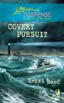 Covert Pursuit (Mills & Boon Love Inspired Suspense) - Terri Reed