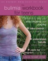 The Bulimia Workbook for Teens: Activities to Help You Stop Bingeing and Purging - Lisa M. Schab