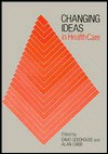 Changing Ideas in Health Care - David Seedhouse, Alan Cribb