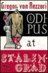 Oedipus at Stalingrad - Gregor von Rezzori