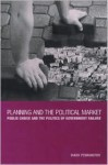Planning and the Political Market: Public Choice and the Politics of Government Failure - Mark Pennington