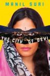 The City of Devi: A Novel - Manil Suri