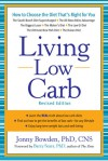 Living Low Carb: Controlled-Carbohydrate Eating for Long-Term Weight Loss - Jonny Bowden, Barry Sears