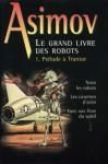 Le grand livre des robots 1 : Prélude à Trantor - Isaac Asimov