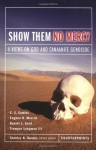 Show Them No Mercy: 4 Views on God and Canaanite Genocide - C.S. Cowles, Daniel L. Gard, Stanley N. Gundry, Eugene H. Merrill, Tremper Longman III